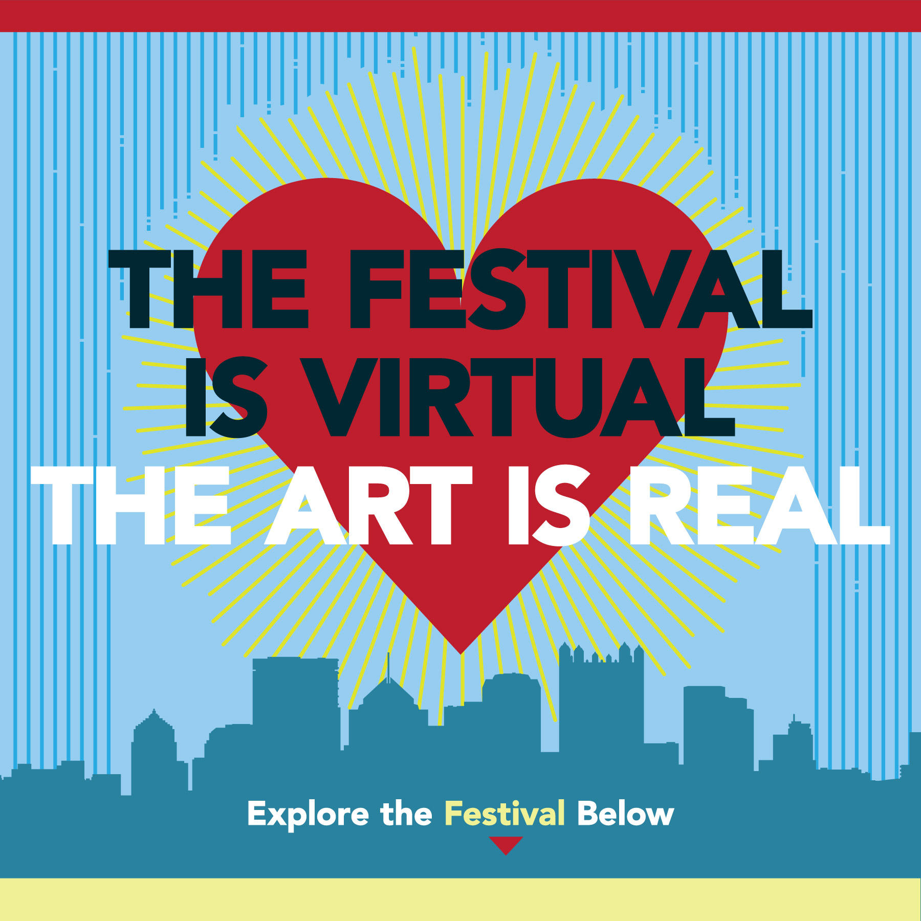 Text over a heart. The festival is virtual, the art is real. Scroll down to explore the festival.